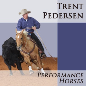 Trent Pedersen Performance Horses